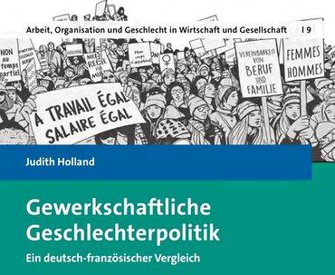 Studie Dr. Judith Holland Gewerkschaftliche Geschlechterpolitik